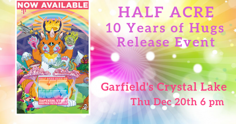 Half Acre Big Hugs 2018 Release Crystal Lake