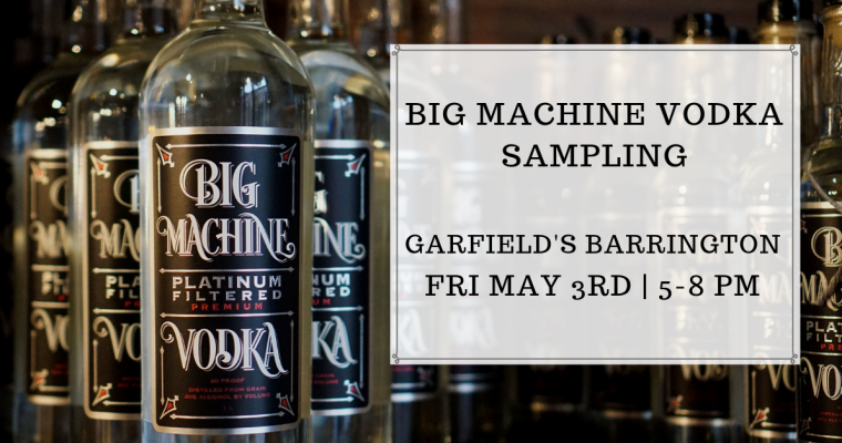 Big Machine Vodka Sampling Barrington